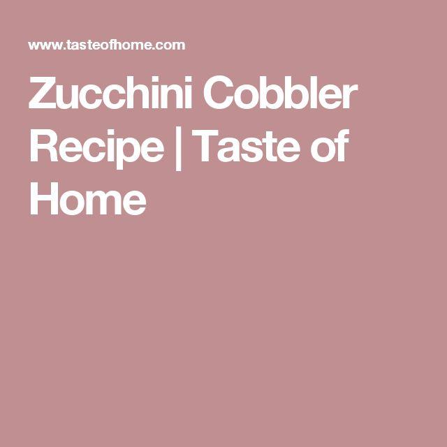 Zucchini Cobbler Recipe   Taste of Home