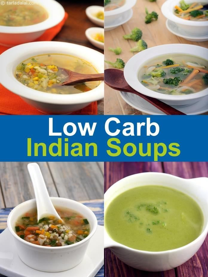 10 Low Carb Soups Healthy Indian Veg Low Carb Soups Soup Recipes