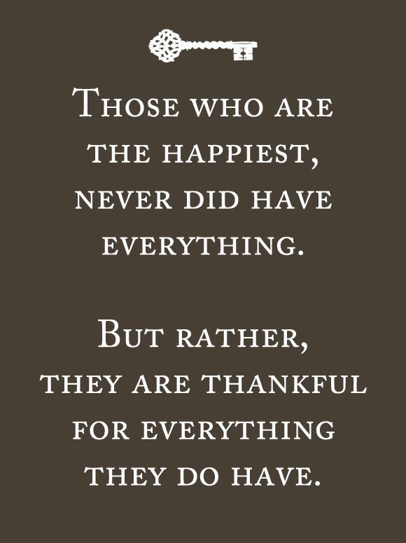 : Remember This, Be Thanks, Happy People, True Words, So True, Dr. Who, Gratitude Quotes, Wise Words, The Secret