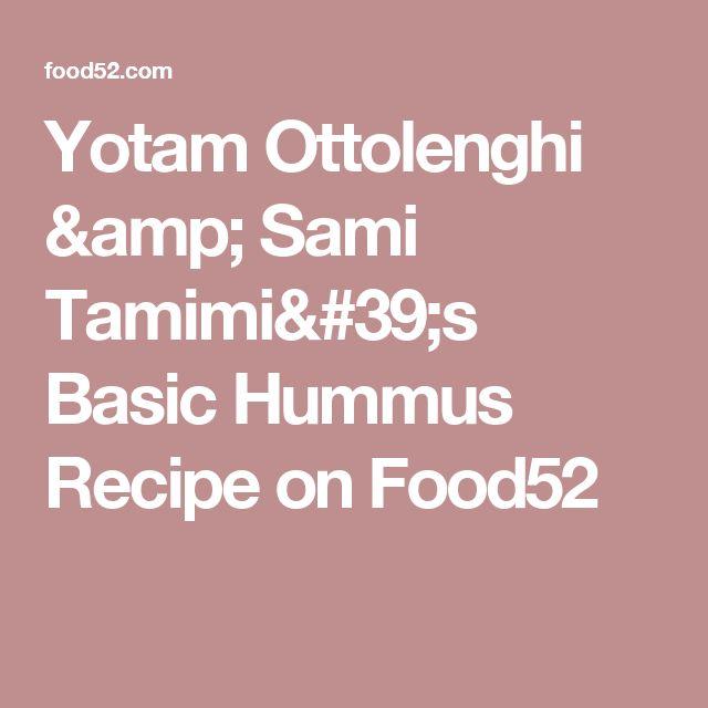 Yotam Ottolenghi & Sami Tamimi's Basic Hummus Recipe on Food52