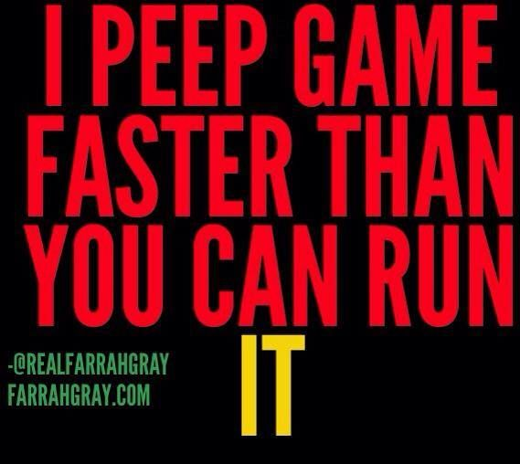 Good Night Peeps Quotes: I PEEP GAME FASTER THAN YOU CAN RUN IT!!! TRUE