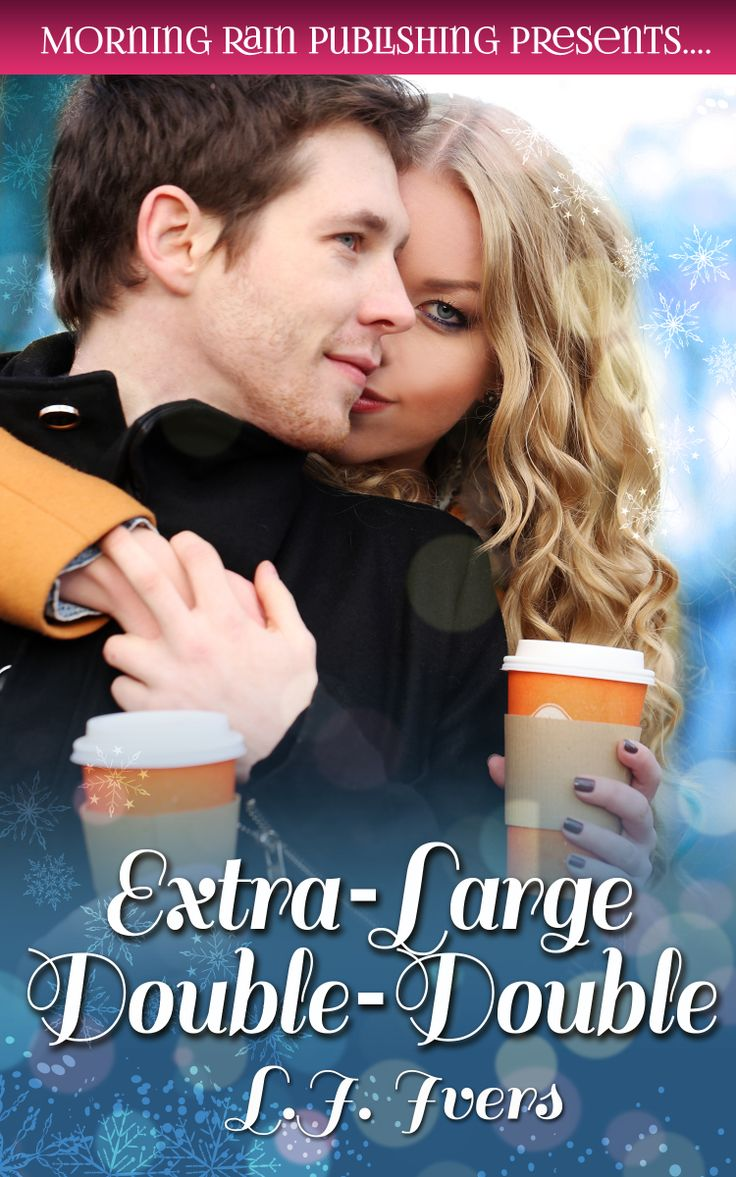 Extra-Large Double-Double by L.J. Ivers  Unkempt and carefree, sporting her favourite pajamas and bed-head, Marci Gale set out in an early morning blizzard to answer her sister's plea for babysitting. Little did she know an adventure awaited her, all because of a simple cup of coffee, unexpectedly paid for by a devilish stranger.