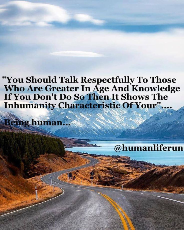Life Quotes- Respect and Inhumanity