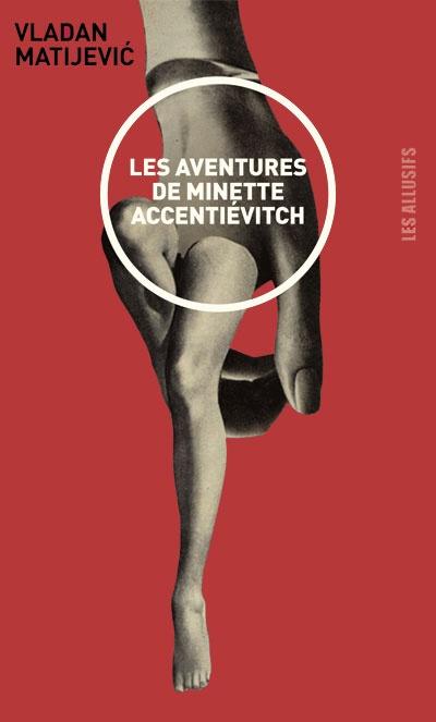 Les Aventures de Minette Accentiévitch - Vladan Matijeviç.  Illustration, Gérard Dubois.