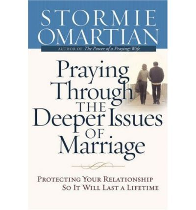 Praying Through The Deeper Issues of Marriage by Stormie Omartian - Jen's Journey