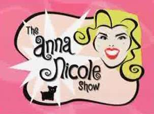 The Anna Nicole Show ... Still sad to think about her being gone. Kisses to heaven!