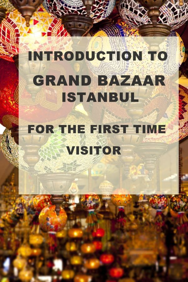 Introduction to Grand Bazaar Istanbul, shopping tips from Grand Bazaar Istanbul