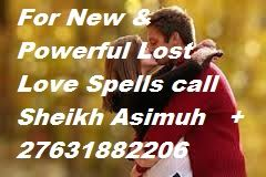 Sandton City in Sandton, IGauteng Strong Lost Love Spells call Sheik Asimuh +27631882206  Are you hurt or confused about your lover?  Asking yourself, Is it meant to be?  Find out if the one you Love is your Soul mate!  I have been a Psychic and love spell caster for over 13 years.  I have been guiding many people through  Spirit guides from all over the World. www.traditionalspell.webs.com
