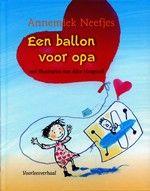 Een ballon voor opa http://www.bruna.nl/boeken/een-ballon-voor-opa-9789025852948
