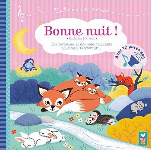 Amazon.fr - LIVRE SON : BONNE NUIT ! - Sophie De Mullenheim, Raphaelle Michaud…