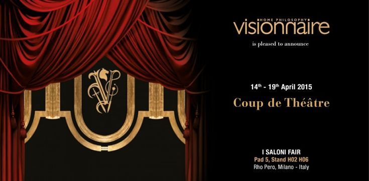 I Saloni Fair 2015: Visionnaire events   Visionnaire Home Philosophy