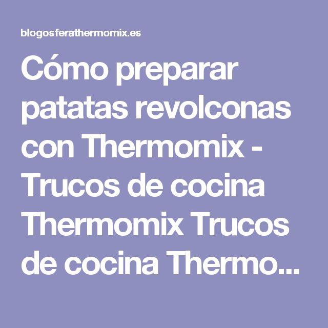 Cómo preparar patatas revolconas con Thermomix - Trucos de cocina Thermomix Trucos de cocina Thermomix