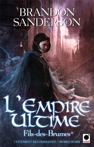 Fils des Brumes, Tome 1 : L'empire ultime: Amazon.fr: Brandon Sanderson: Livres