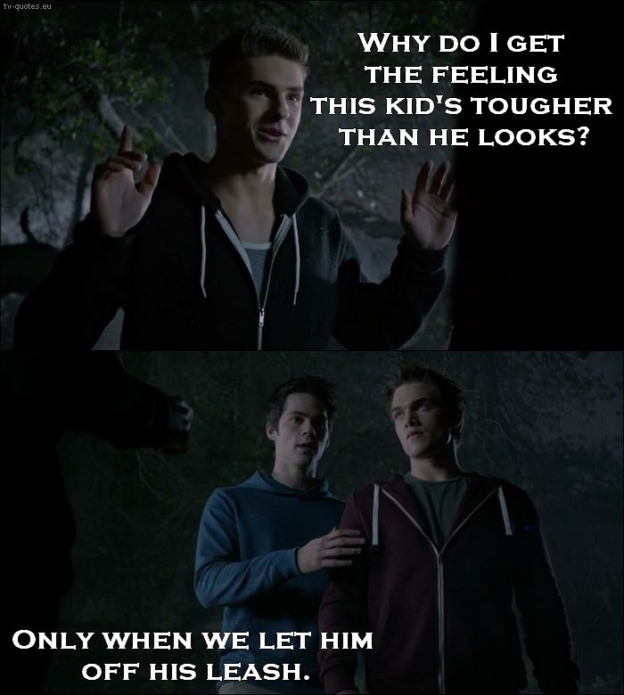 TV Quotes: Teen Wolf - Quote - Only when we let him off his leash