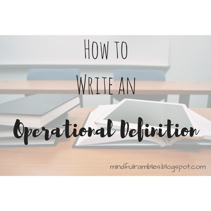 Operational Definition: What?! - Mindful Rambles