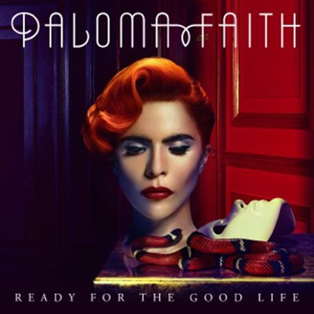 "Here is the artwork for Paloma Faith's new Klas Åhlund-produced/co-written single ""Ready For The Good Life,"" taken from the repackaging of her latest album A Perfect Contradiction (November 3)."