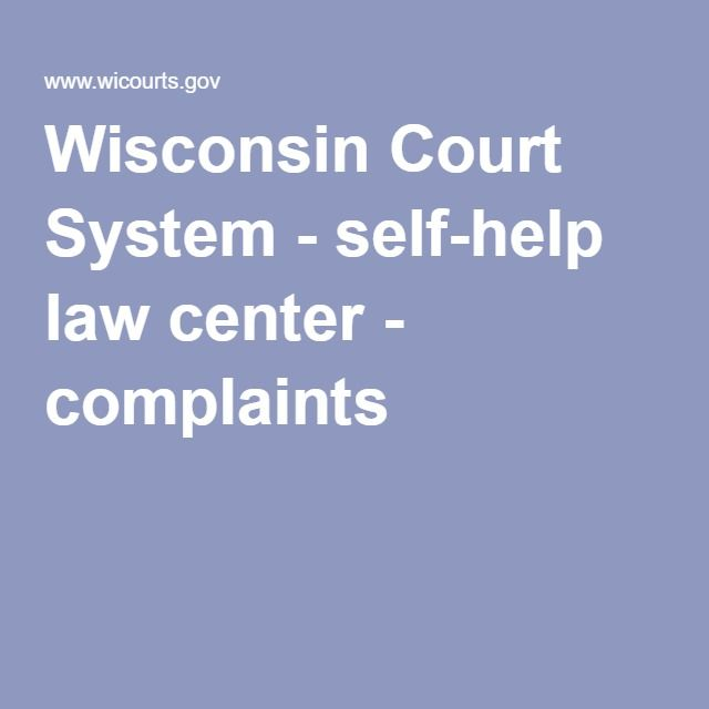 Wisconsin Court System - self-help law center - complaints