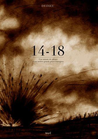 14-18 : Une minute de silence à nos arrière-grands-pères courageux / T. Dedieu. - Seuil. 2014