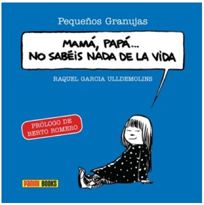 One of the books I've published as an author. Graphic humor about the world of grown ups vs little ones (ISBN 9 788490 241943, Panini Books, 2012).