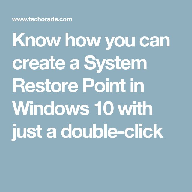 Know how you can create a System Restore Point in Windows 10 with just a double-click