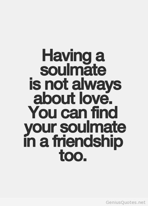 Soulmate friendship love quote