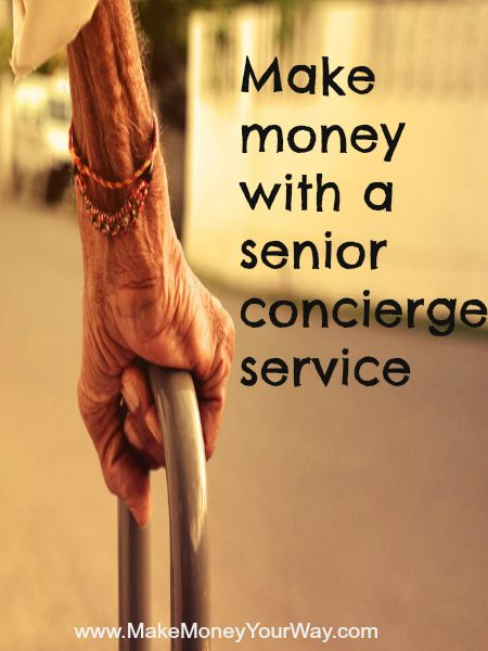 Make money with a senior concierge service #makemoney #seniorconcierge #service http://makemoneyyourway.com/senior-concierge-service/