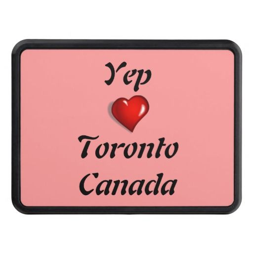 Yep Love Toronto Canada Hitch Covers