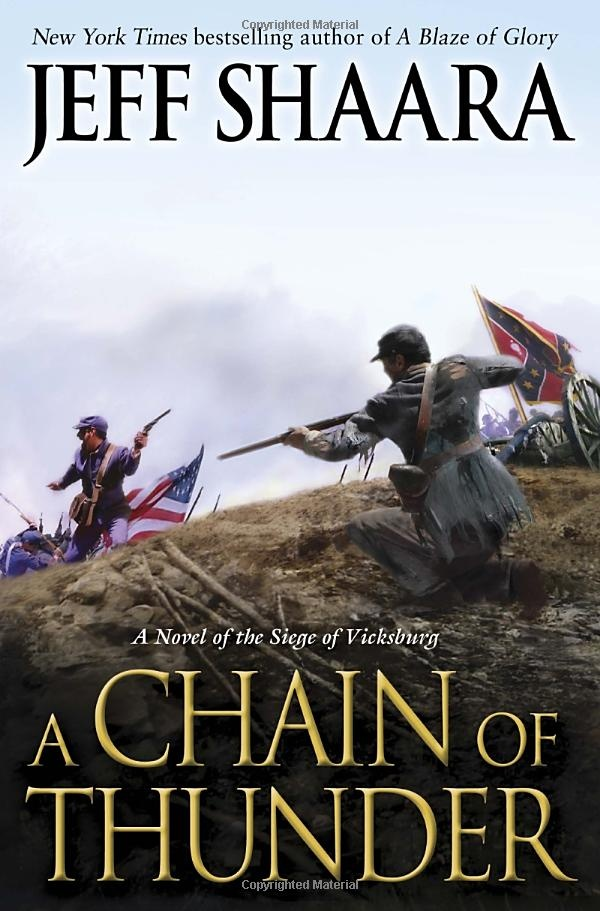 A Chain of Thunder: A Novel of the Siege of Vicksburg: Jeff Shaara
