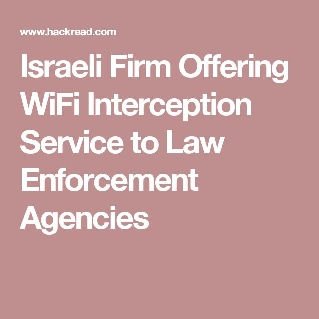 Israeli Firm Offering WiFi Interception Service to Law Enforcement Agencies