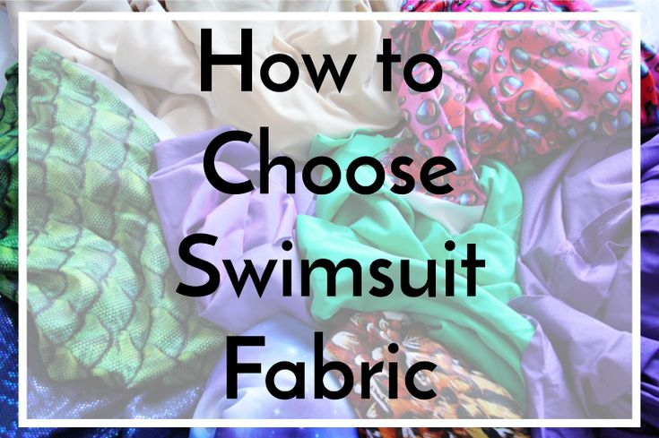 With all of the amazing looking swimsuit fabrics out there, it can be a bit intimidating to actually choose a fabric.