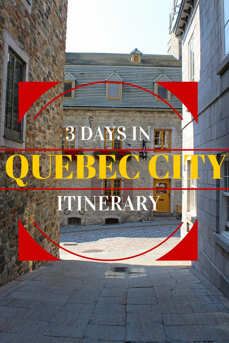 .~Itinerary for 3 days in Quebec City~.