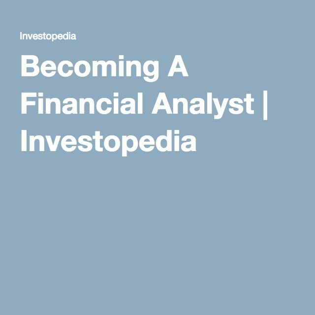 Becoming A Financial Analyst | Investopedia