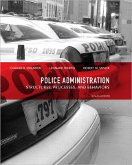 Police Administration: Structures, Processes, and Behavior / Edition 8 by Charles R. Swanson Download