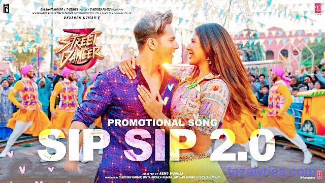 Sip Sip 2 0 Lyrics Street Dancer 3d Taza Lyrics In 2020 Bollywood Songs Songs Latest Bollywood Songs