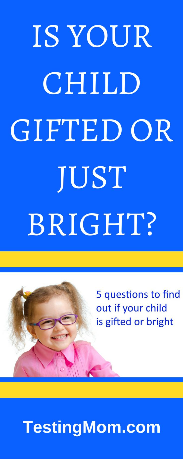 "At TestingMom.com , we've developed this short quiz to help you find the answer to the question, ""Is my child gifted or just bright?"" Traditionally, IQ tests have been used to measure the giftedness of a child, but there are many other ways to identify giftedness."