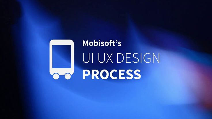 Mobile UI/UX Design Process: Create a Successful App   Mobisoft Infotech.