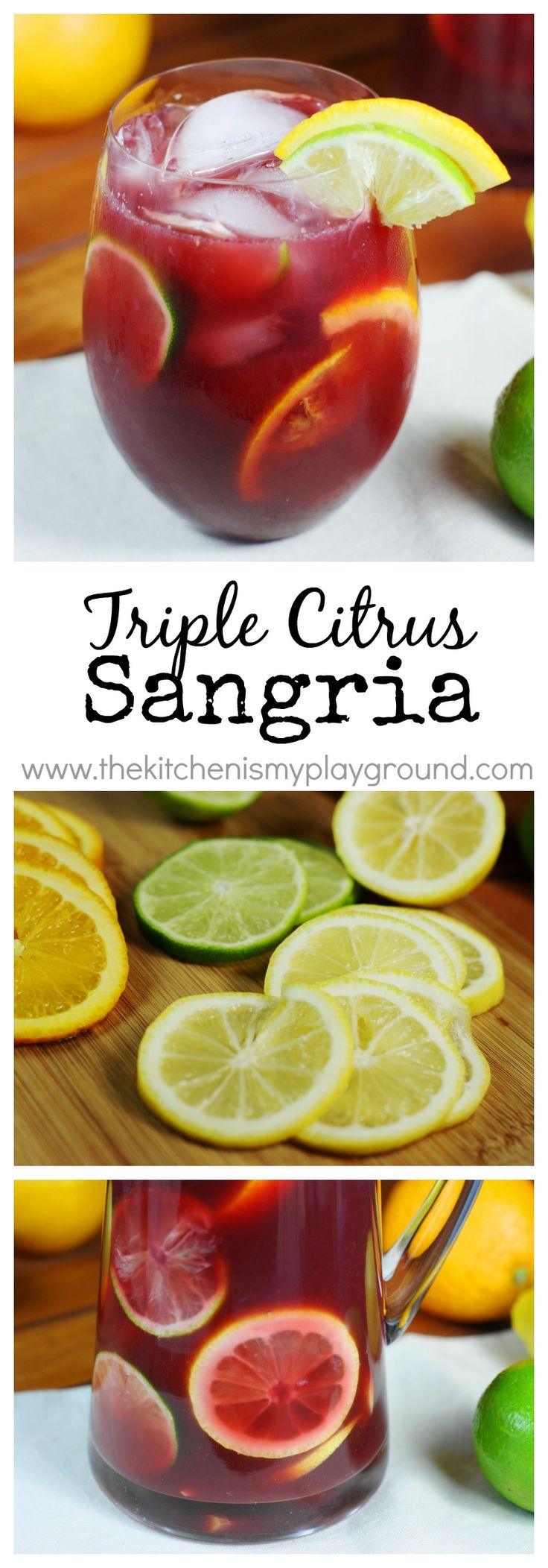 Triple Citrus Sangria ~ with fresh lemon, lime, and orange. Both beautiful AND delicious! www.thekitchenismyplayground.com