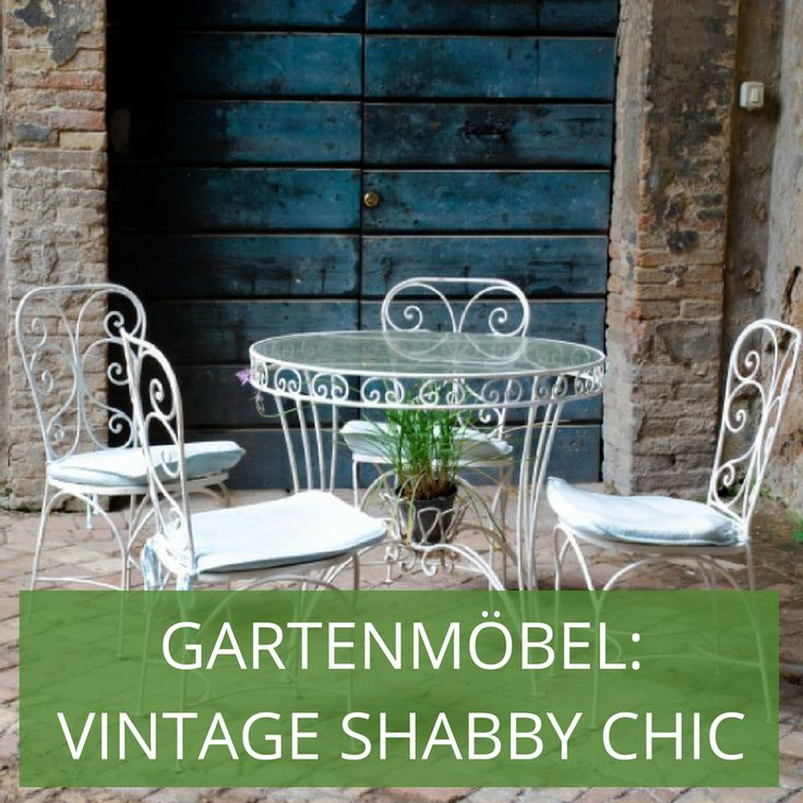 44 best Stylecheck Gartenmöbel: Vintage & Shabby Chic images on ...