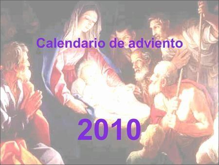 Calendario de adviento 2010 2829301 2345 6 25 789 10111213 18192021 222324 14 151617.
