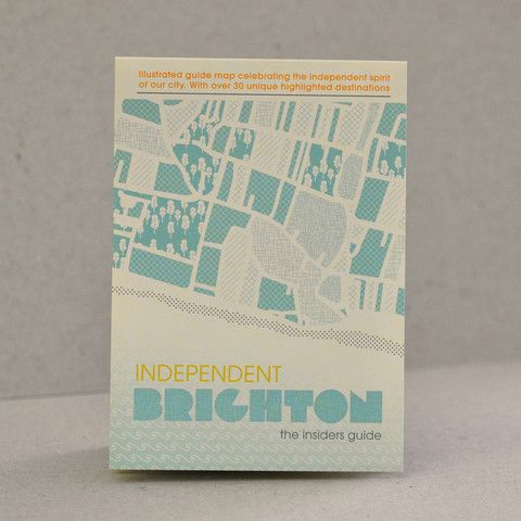Independent Brighton, The Insiders Guide - illustrated guide map by DOWSE