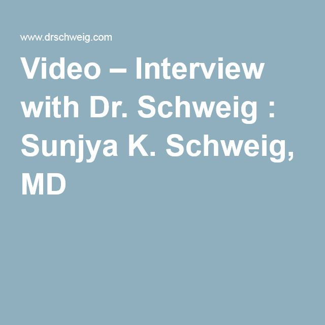 Video – Interview with Dr. Schweig : Sunjya K. Schweig, MD