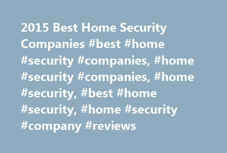 25 best ideas about home security companies on pinterest
