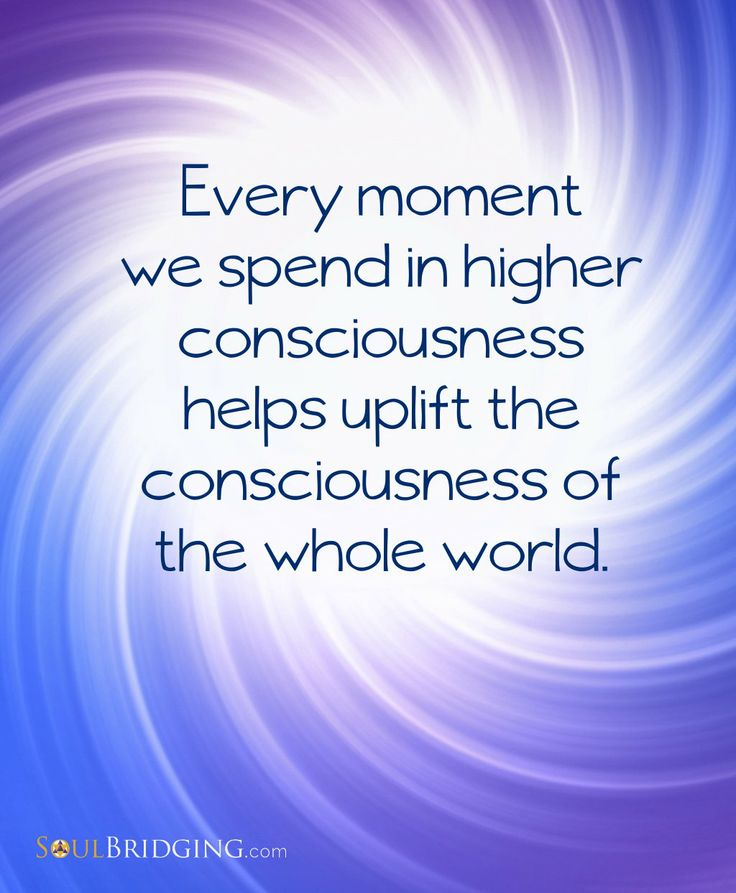 """Quote about World Consciousness >> """"Every moment we spend in higher consciousness helps uplift the consciousness of the whole world"""" image by @SoulBridging #quotes #consciousliving #onedance"""