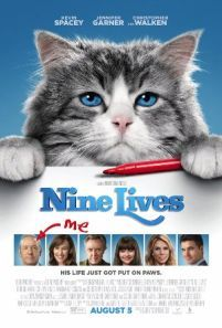 Nine Lives -  A stuffy businessman finds himself trapped inside the body of his family's cat.  Genre: Comedy Drama Family Actors: Cheryl Hines Jennifer Garner Kevin Spacey Robbie Amell Year: 2016 Runtime: 87 min IMDB Rating: 5.3 Director: Barry Sonnenfeld  Watch Nine Lives movie online - original post here: InsideHollywoodFilms