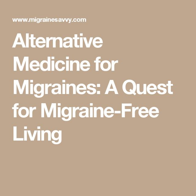 Alternative Medicine for Migraines: A Quest for Migraine-Free Living