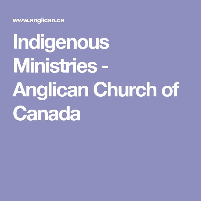 Indigenous Ministries - Anglican Church of Canada