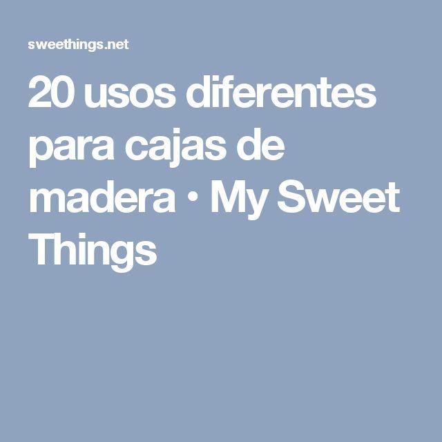 20 usos diferentes para cajas de madera • My Sweet Things