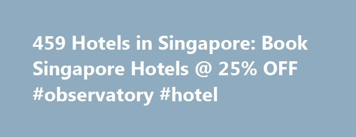 459 Hotels in Singapore: Book Singapore Hotels @ 25% OFF #observatory #hotel http://hotel.nef2.com/459-hotels-in-singapore-book-singapore-hotels-25-off-observatory-hotel/  #hotels in singapore # Book Hotels in Singapore Very close to mrt station little india. Good stay Indian restaurants are all near by everything close. Must visit again. If you are single this is a good hotel and place to. Stay wholesaler stores are nearby. Very good hotel at this price. I would prefer to […]