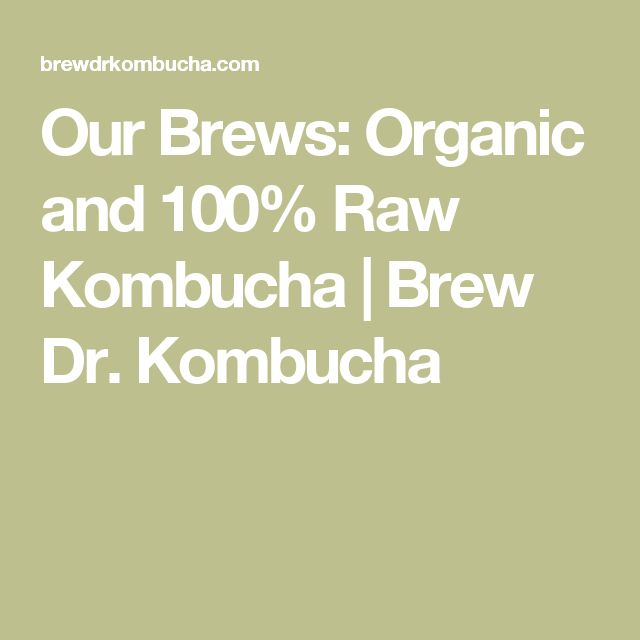 Our Brews: Organic and 100% Raw Kombucha | Brew Dr. Kombucha