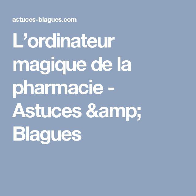 L'ordinateur magique de la pharmacie - Astuces & Blagues
